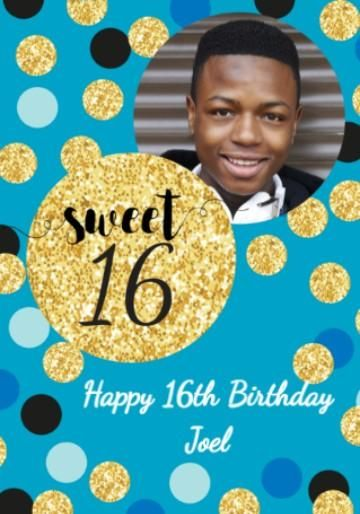 Personalised Photo Upload 16th Birthday Card With Sweet 16 Blue Gold And Black Dots